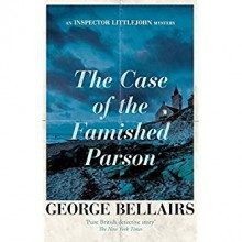The Case of the Famished Parson (An Inspector Littlejohn Mystery) - George Bellairs