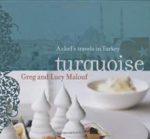 Turquoise - Greg Malouf, Lucy Malouf