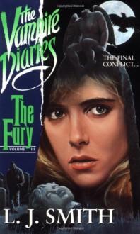 The Fury (Vampire Diaries, No 3) - L. J. Smith