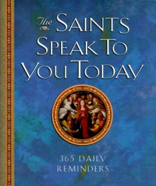 The Saints Speak to You Today: 365 Daily Reminders - Mitch Finley