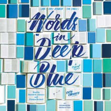 Words in Deep Blue - Cath Crowley, Hamish R. Johnson, Chelsea Bruland