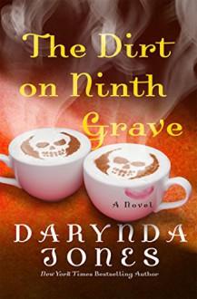 The Dirt on Ninth Grave - Darynda Jones