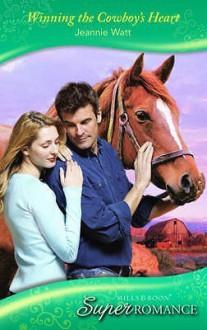 Winning The Cowboy's Heart - Jeannie Watt