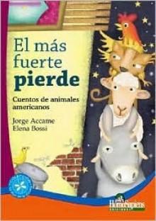 El Mas Fuerte Pierde - Jorge Accame, Elena Adriana Bossi