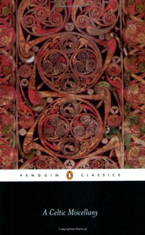 A Celtic Miscellany: Translations from the Celtic Literatures - Kenneth Hurlstone Jackson