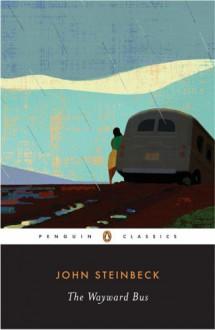 The Wayward Bus - John Steinbeck, Gary Scharnhorst