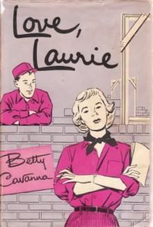 Love, Laurie - Betty Cavanna