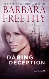 Daring Deception (Off The Grid: FBI #9) - Barbara Freethy