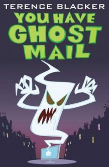 You Have Ghost Mail (Shock Shop) - Terence Blacker