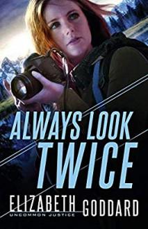 Always Look Twice - Goddard, Elizabeth