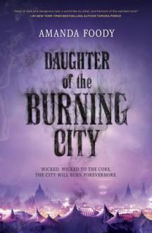 Daughter of the Burning City - Amanda Foody
