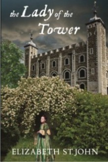 The Lady of the Tower - Elizabeth St. Cloud Muse