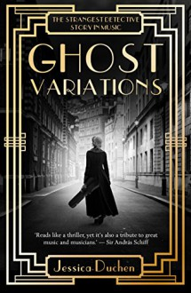 Ghost Variations: The Strangest Detective Story In Music - Jessica Duchen