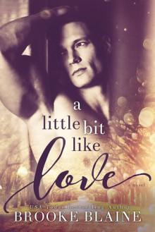 A Little Bit Like Love (South Haven Book 1) - Brooke Blaine