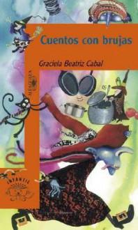 Cuentos Con Brujas - Graciela Beatriz Cabal