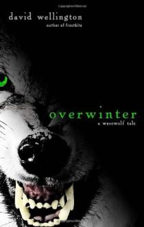 Overwinter - David Wellington