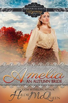 Amelia: An Autumn Bride - Hildie McQueen