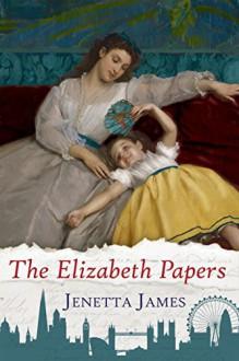 The Elizabeth Papers - Jenetta James,Christina Boyd,Zorylee Diaz-Lupitou