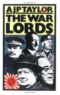 The War Lords - A.J.P. Taylor