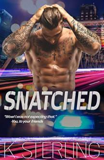 Snatched (Throttled #2) - K. Sterling