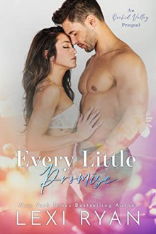 Every Little Promise (Orchid Valley #.5) - Lexi Ryan