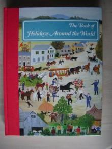 The Book of Holidays Around the World - Alice van Straalen