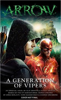 Arrow - A Generation of Vipers - Clay Griffith, Susan Griffith