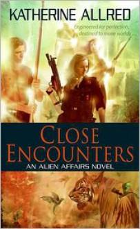 Close Encounters - Katherine Allred