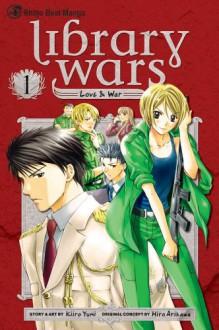 Library Wars: Love & War, Vol. 1 - Kiiro Yumi,Hiro Arikawa,Kinami Watabe