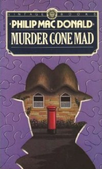 Murder Gone Mad - Philip Macdonald