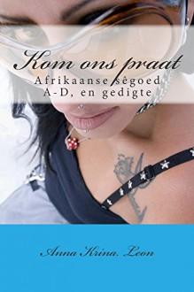 Kom ons praat (Nou praat jy Book 1) (Afrikaans Edition) - Anna Leon, A.G. Visser