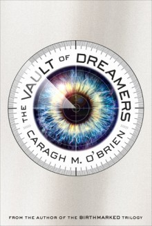 The Vault of Dreamers - Caragh M. O'Brien
