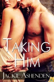 Taking Him - Jackie Ashenden