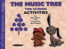 Music Tree Time to Begin Activities (Frances Clark Library for Piano Students) - Steve Betts, Frances Clark, Louise Goss