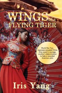 Wings of a Flying Tiger - Iris Yang