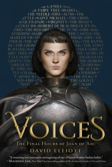 Voices: The Final Hours of Joan of Arc - David Elliott