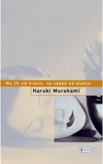 Na jih od hranic, na západ od slunce - Haruki Murakami, Tomáš Jurkovič