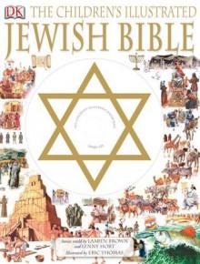 Children's Illustrated Jewish Bible - Laaren Brown, Lenny Hort