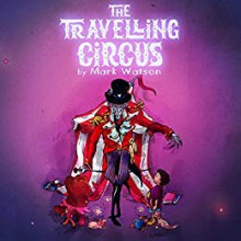 The Travelling Circus - Mark Watson