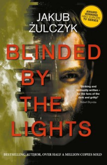 Blinded By The Lights - Jakub Żulczyk