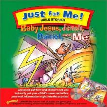 Baby Jesus, Jonah, Daniel and Me [With CDROMWith Stickers] - Carolyn Larsen