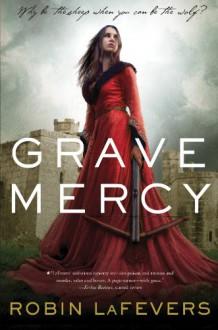 Grave Mercy - Robin LaFevers,R.L. LaFevers