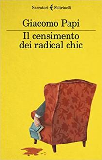 Il censimento dei radical chic - Giacomo Papi
