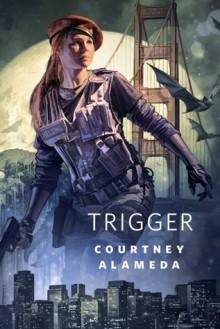 Trigger - Courtney Alameda