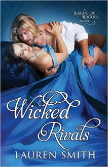 Wicked Rivals (The League of Rogues) - Lauren Smith, Noah Chinn