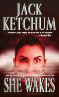 She Wakes - Jack Ketchum