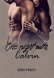 One Night with Calvin (One Night Series Book 2) - Eden Finley, Kelly Hartigan