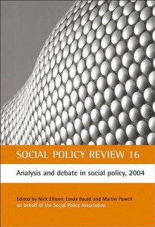 Social Policy Review 16: Analysis and debate in social policy, 2004 - Nick Ellison, Linda Bauld, Martin Powell