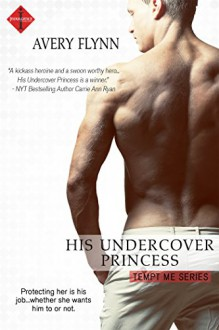 His Undercover Princess (Tempt Me) - Avery Flynn