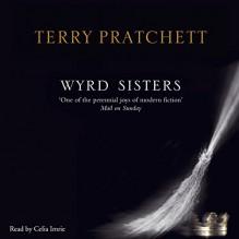 Wyrd Sisters - Terry Pratchett,Celia Imrie